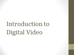 Introduction to Digital Video