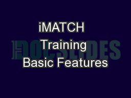 iMATCH  Training Basic Features