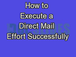 How to Execute a Direct Mail Effort Successfully
