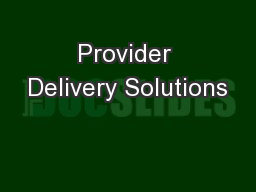 Provider Delivery Solutions