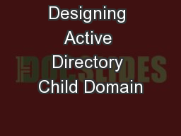 Designing Active Directory Child Domain