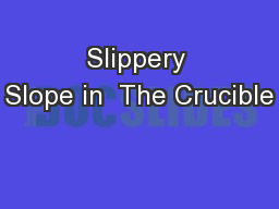 Slippery Slope in  The Crucible PowerPoint PPT Presentation