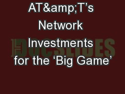 AT&T�s Network Investments for the �Big Game�