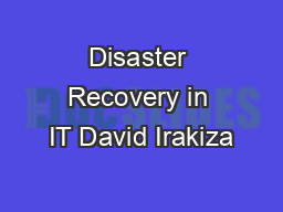 Disaster Recovery in IT David Irakiza PowerPoint PPT Presentation
