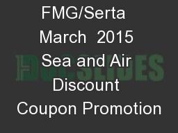 FMG/Serta  March  2015 Sea and Air Discount Coupon Promotion