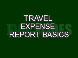 TRAVEL EXPENSE REPORT BASICS