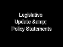 Legislative Update & Policy Statements