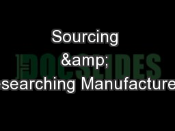 Sourcing & Researching Manufacturers'
