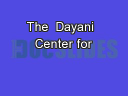 The  Dayani  Center for