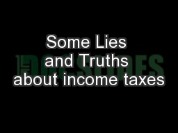 Some Lies and Truths about income taxes