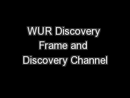 WUR Discovery Frame and Discovery Channel