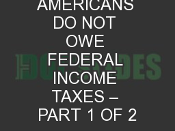 WHY MOST AMERICANS DO NOT OWE FEDERAL INCOME TAXES � PART 1 OF 2