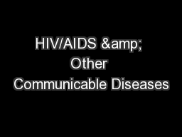 HIV/AIDS & Other Communicable Diseases