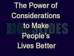 The Power of Considerations to Make People's Lives Better