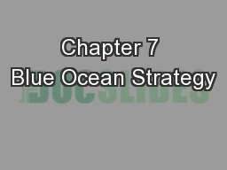 Chapter 7 Blue Ocean Strategy