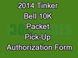2014 Tinker Bell 10K Packet Pick-Up Authorization Form