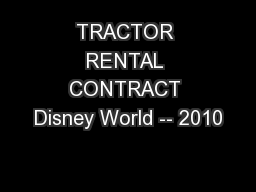 TRACTOR RENTAL CONTRACT Disney World -- 2010