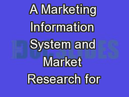 A Marketing Information System and Market Research for