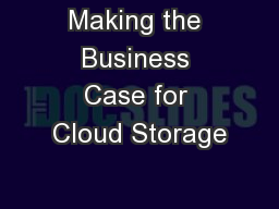 Making the Business Case for Cloud Storage