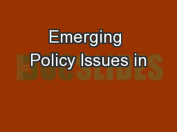 Emerging Policy Issues in