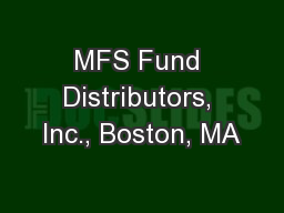 MFS Fund Distributors, Inc., Boston, MA