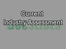 Current Industry Assessment