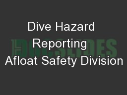 Dive Hazard Reporting  Afloat Safety Division