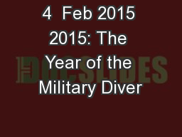4  Feb 2015 2015: The Year of the Military Diver