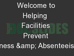 Welcome to Helping  Facilities Prevent Illness & Absenteeism