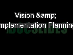 Vision & Implementation Planning PowerPoint PPT Presentation