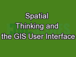 Spatial Thinking and the GIS User Interface