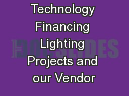 DLL Clean Technology Financing Lighting Projects and our Vendor