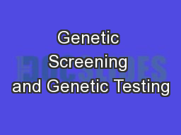Genetic Screening and Genetic Testing