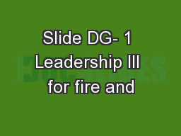 Slide DG- 1 Leadership III for fire and