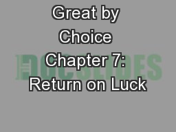 Great by Choice Chapter 7: Return on Luck