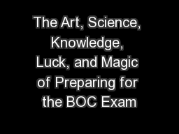 The Art, Science, Knowledge, Luck, and Magic of Preparing for the BOC Exam