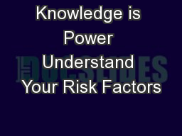 Knowledge is Power Understand Your Risk Factors