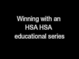 Winning with an HSA HSA educational series