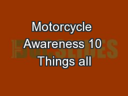 Motorcycle Awareness 10 Things all