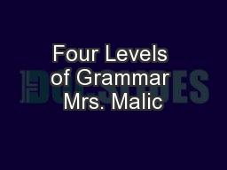 Four Levels of Grammar Mrs. Malic