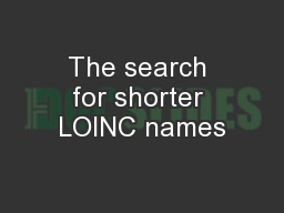 The search for shorter LOINC names PowerPoint PPT Presentation