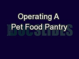 Operating A Pet Food Pantry PowerPoint PPT Presentation