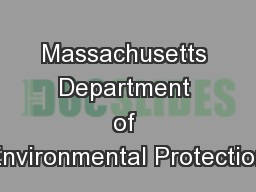 Massachusetts Department of Environmental Protection PowerPoint PPT Presentation