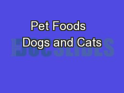 Pet Foods  Dogs and Cats