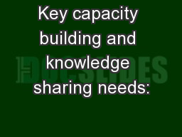 Key capacity building and knowledge sharing needs: