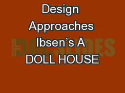 Design Approaches Ibsen's A DOLL HOUSE