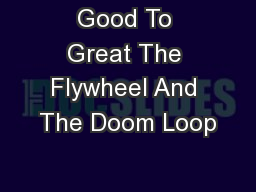 Good To Great The Flywheel And The Doom Loop