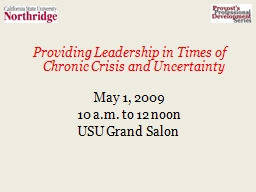 Providing Leadership in Times of Chronic Crisis and Uncertainty