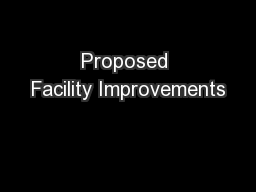 Proposed Facility Improvements