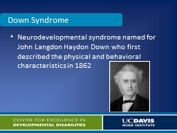 Neurodevelopmental syndrome named for John Langdon Haydon Down who first described the physical and